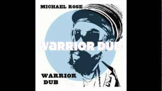 MICHAEL ROSE - WARRIOR DUB (FULL ALBUM - A TWILIGHT CIRCUS PROD.)
