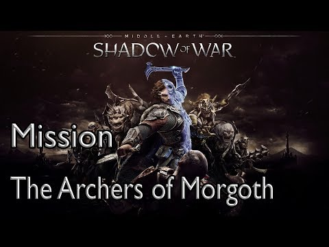 Middle-earth: Shadow of War Mission The Archers of Morgoth