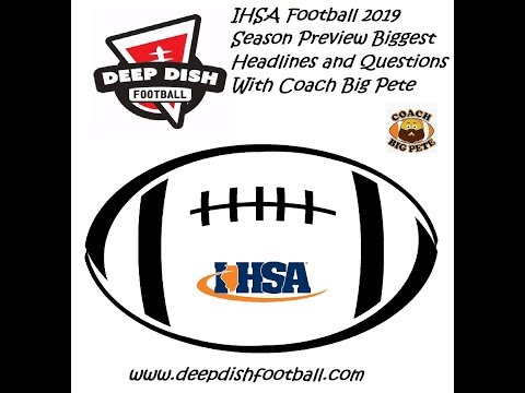 IHSA Football 2019 Season Preview Headlines And Questions With Coach Big Pete