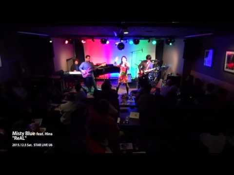 Misty Blue - ReAL @ Osaka STAR LIVE U6 (Shot with SONY HDR-MV1)