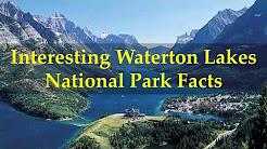 Interesting Waterton Lakes National Park Facts