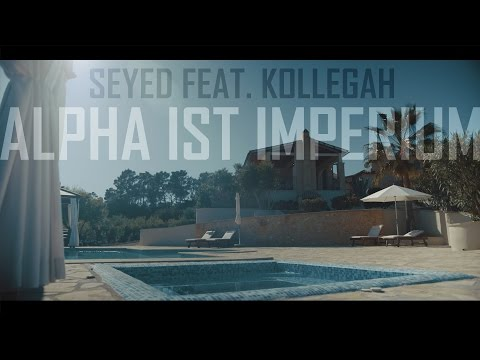 Seyed Ft. Kollegah - Alpha Ist Imperium