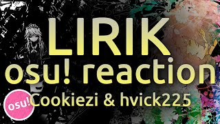 LIRIK Reacting to osu's Top Players (Cookiezi & hvick225)