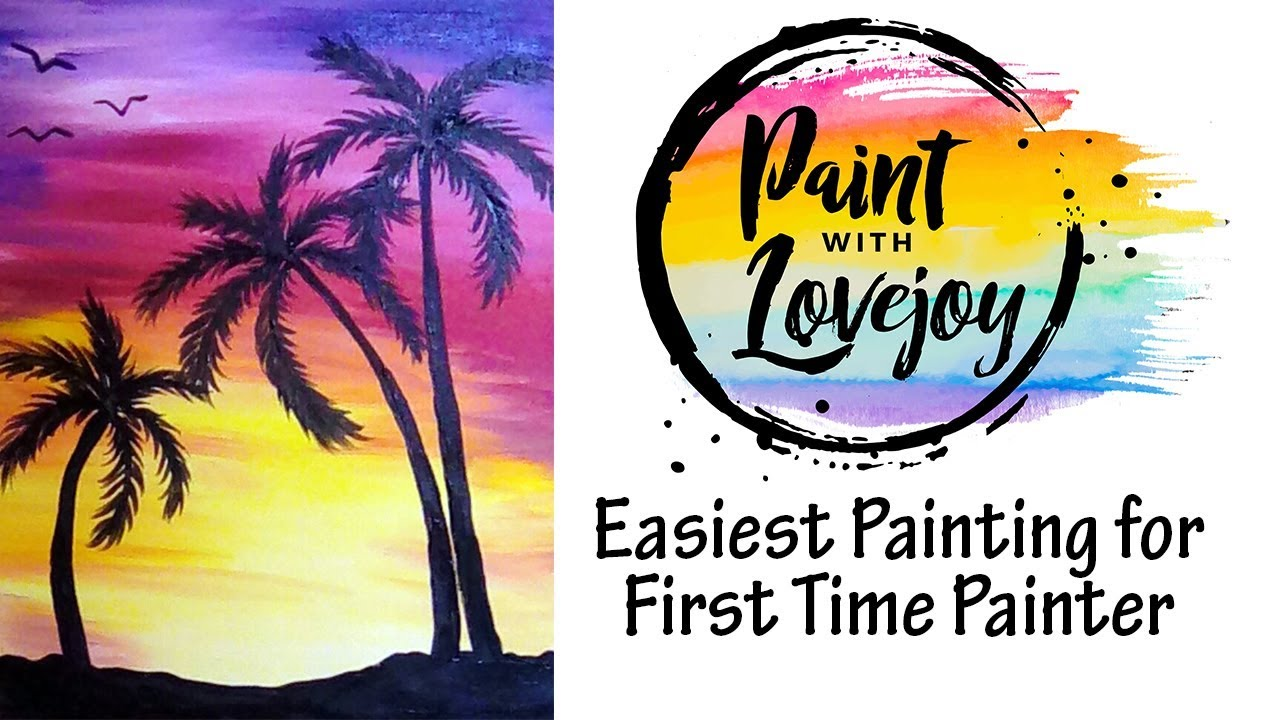 Easiest Painting For A First Time Painter Step By Step Acrylic Painting Sunset Palm Tree Youtube