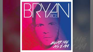 Bryan Rice - Hear Me As I Am (NEW SINGLE 2014)