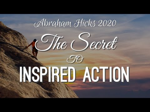 Abraham Hicks 2020 - The Secret to Inspired Action (NO ADS)