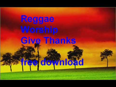 Reggae Worship - Give thanks mp3