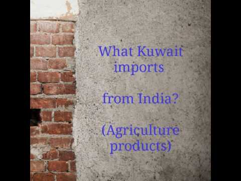 What are the agriculture products imported by Kuwait from India