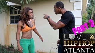 Love & Hip Hop Atlanta Spoof (part 2) #LHHATL