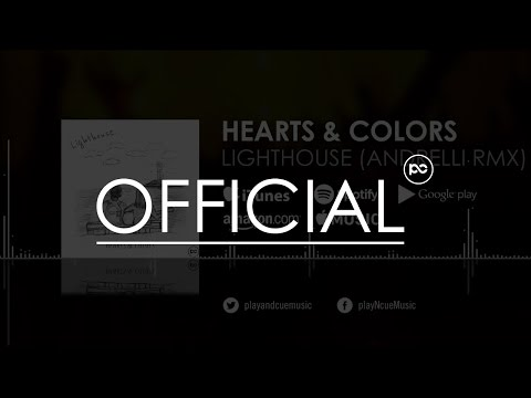 Hearts & Colors  Lighthouse Andrelli Remix