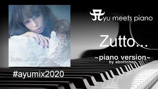 ayumi hamasaki - Zutto... ~Abottchen Piano with Vocal Version~