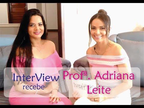 InterView com a Profª Adriana Leite