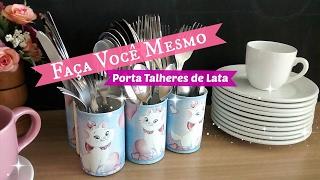 DO LIXO AO LUXO: PORTA TALHERES DE LATA