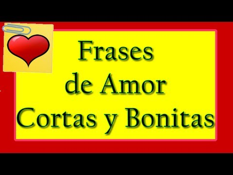 Frases De Amor Cortas Y Bonitas Frases De Amor Cortos Youtube
