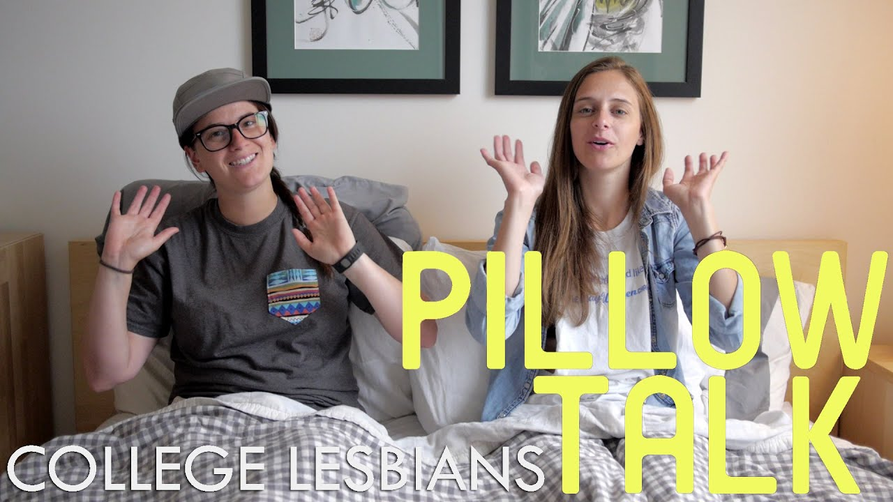 Being A Lesbian In High School Vs College - Pillow Talk  Doovi-6729