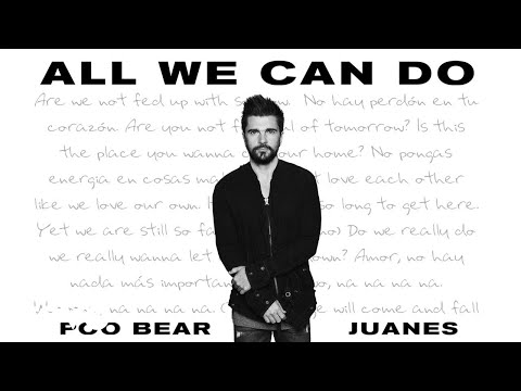 Poo Bear, Juanes - All We Can Do (Audio)