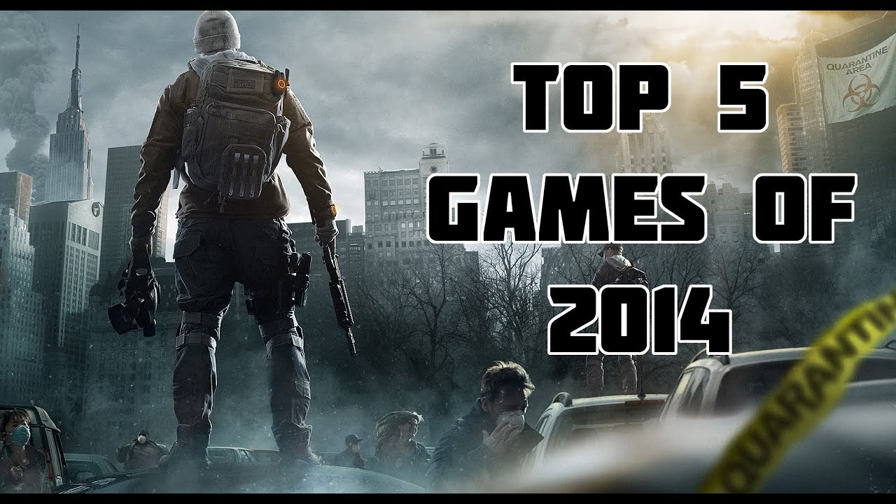Top 5 Most Anticipated Games Of 2014 Youtube