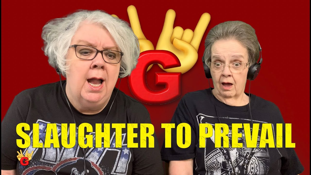 2RG - Two Rocking Grannies Reaction: SLAUGHTER TO PREVAIL - DEMOLISHER