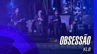 Baixar KLB - Obsessão (Obsesion) (Um novo tempo) (Oficial)