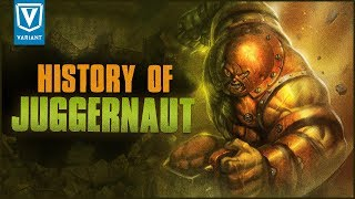 History Of The Juggernaut!