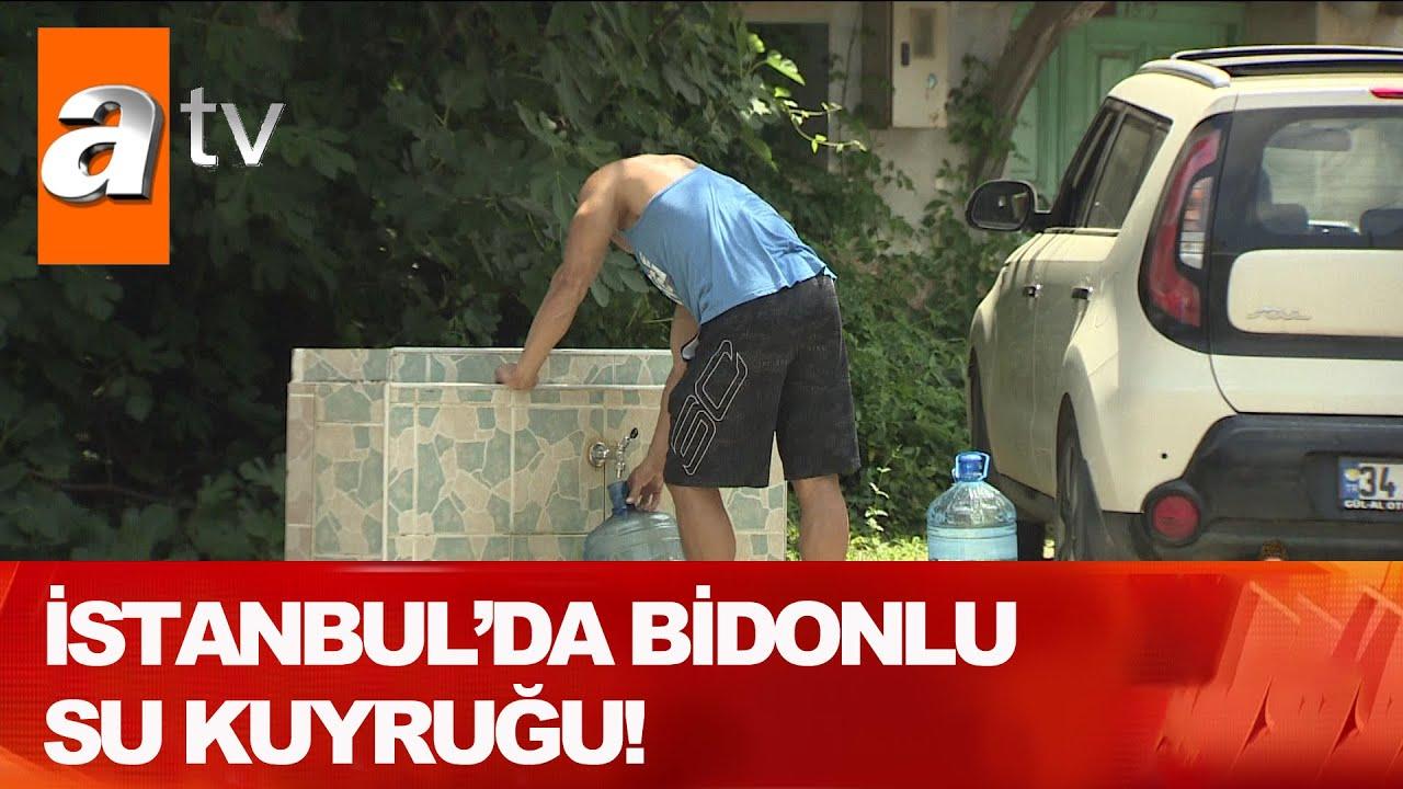 İstanbul'da bidonlu su kuyruğu! - Atv Haber 6 Temmuz 2020