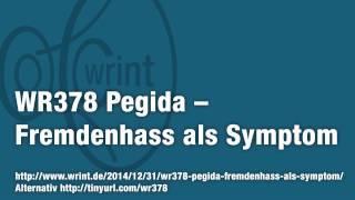 WR378 Pegida – Fremdenhass als Symptom