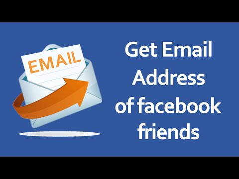 How to Get Facebook Friends Email Addresses 2017