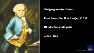 Wolfgang Amadeus Mozart, Piano Sonata No. 11 in A major, K. 331, III. Alla Turca: Allegretto