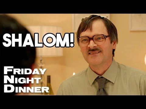 Jim Over For Dinner - SHALOM (Part 1)   Friday Night Dinner