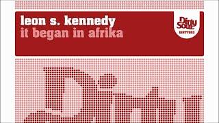 Leon S. Kennedy - It Began In Afrika [Dirty Soul Recordings]
