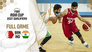 Bahrain v India - Full Game - FIBA Asia Cup 2021 Qualifiers