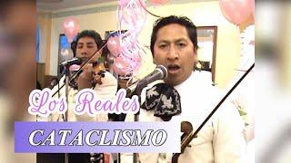 LOS REALES 2021 - CATACLISMO (Javier Soliz)