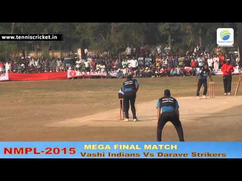 Vashi Indians Vs Darave Strikers  Final Match NMPL-2015 -