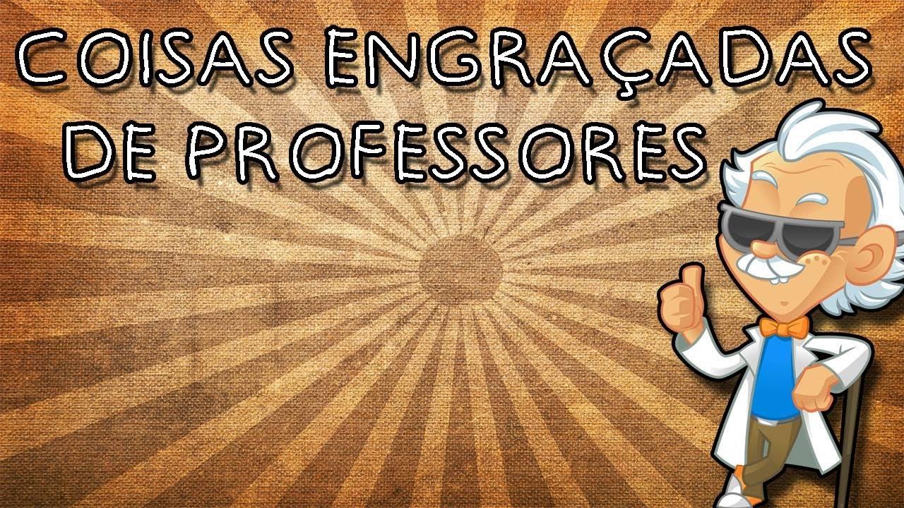 Coisas Engraçadas De Professores