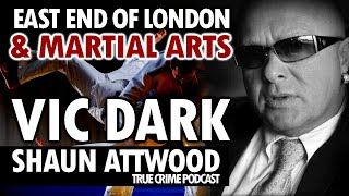 East End Of London And Martial Arts: Vic Dark