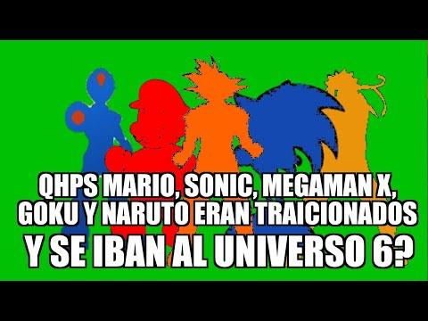 QHPS Mario, Sonic, X, Goku y Naruto eran traicionados y se unian al universo 6? Cap 1 parte 2