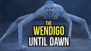The Wendigo (UNTIL DAWN) Creatures Explained