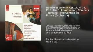 Roméo et Juliette, Symphonie dramatique, Op. 17, 1ère Partie: Introduction: Combats - Tumulte...