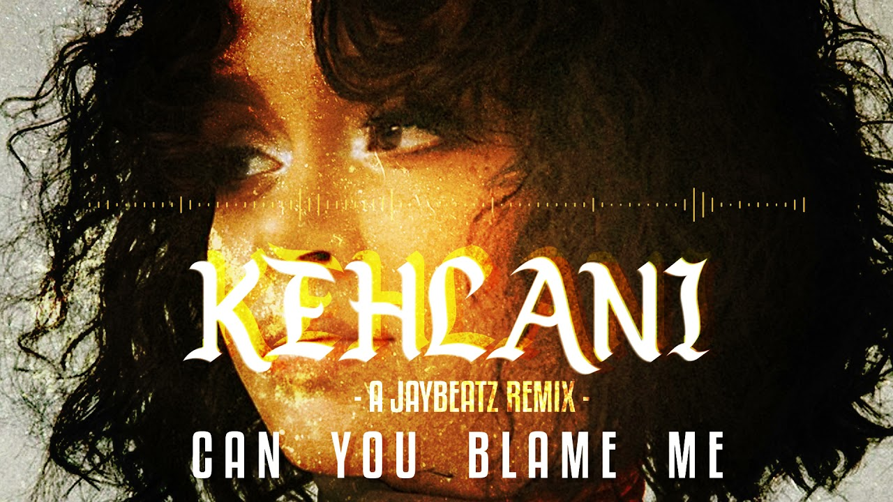 Download Kehlani X Ginuwine - Can You Blame Me (A JAYBeatz Remix) #HVLM