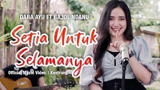 Download lagu Dara Ayu Ft Bajol Ndanu Setia Untuk Selamanya Kentrung