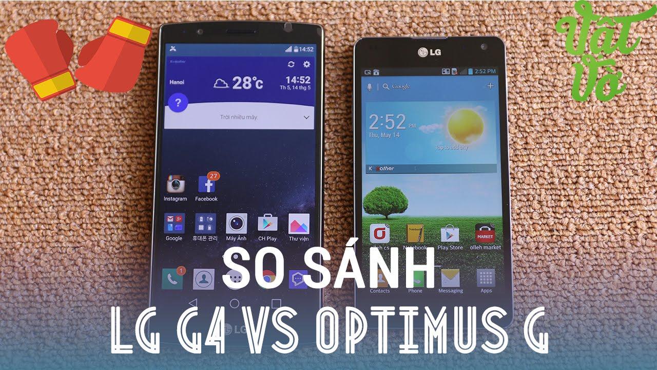 Vật Vờ – So sánh LG G4 và LG Optimus G: sau 3 năm đã làm được những gì?
