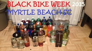 "BLACK BIKE WEEK - MYRTLE BEACH 2015 (Our ""Liquor & Juice"" Supply)"