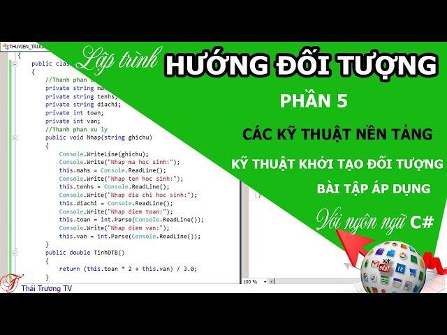 ✅Lập trình Hướng đối tượng P5 | Kỹ thuật khởi tạo đối tượng - Bài tập áp dụng | Thái Trương TV✍