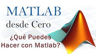 Matlab desde Cero Lección 3 - ¿Que puedes hacer con Matlab?