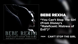"Bebe Rexha - You Can't Stop The Girl (From Disney's ""Maleficent: Mistress Of Evil"") [Official Audio]"