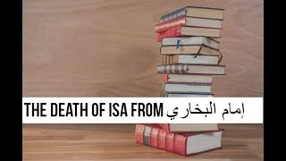 Imam Bukhari and the Death of Isa (as) - Ahmadiyya View