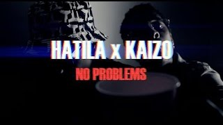 HATILA x KAIZO - NO PROBLEMS (SEPTEMBRE 2015)