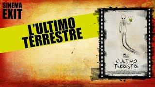 L'ultimo terrestre - recensione #lalistademmerda