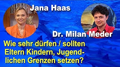 Wie sehr dürfen sollen Eltern Kindern Jugendlichen Grenzen setzen | Jana Haas | Dr. med. Milan Meder
