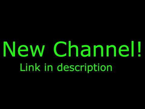 New Channel!!!!!!!!!!!!!!!